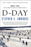 D Day: June 6, 1944: The Climactic Battle of World War II: Stephen E. Ambrose: 9780684801377: Books