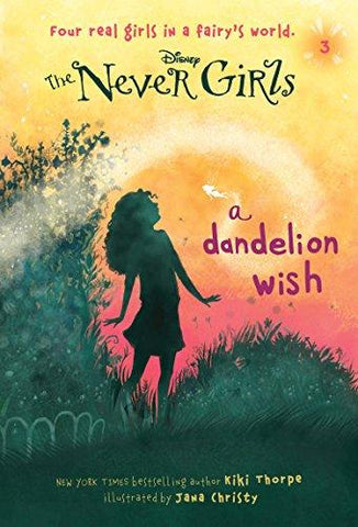 Never Girls #3: A Dandelion Wish (Disney: The Never Girls) (9780736427968): Kiki Thorpe, Jana Christy: Books