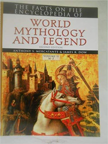 The Facts on File Encyclopedia of World Mythology and Legend (2 Volumes) (Facts on File Library of Religion and Mythology): Anthony S. Mercatante, James R. Dow: 9780739486160: Books