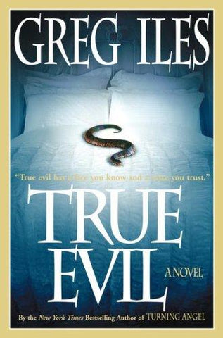 True Evil: A Novel: Greg Iles: 9780739477663: Books