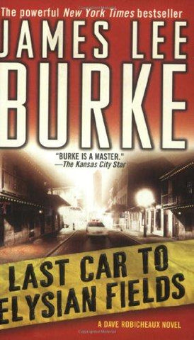 Last Car to Elysian Fields: A Dave Robicheaux Novel: James Lee Burke: 9780743466639: Books