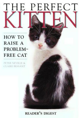 The Perfect Kitten (Reader's Digest): Peter Neville: 9780762100385: Books