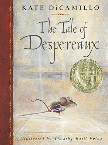 The Tale of Despereaux: Being the Story of a Mouse, a Princess, Some Soup, and a Spool of Thread: Kate DiCamillo, Timothy Basil Ering: 9780763617226: Books
