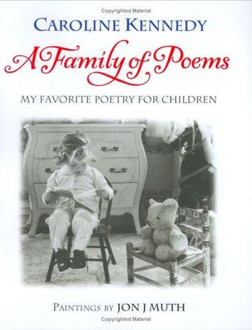A Family of Poems: My Favorite Poetry for Children (9780786851119): Caroline Kennedy, Jon J Muth: Books