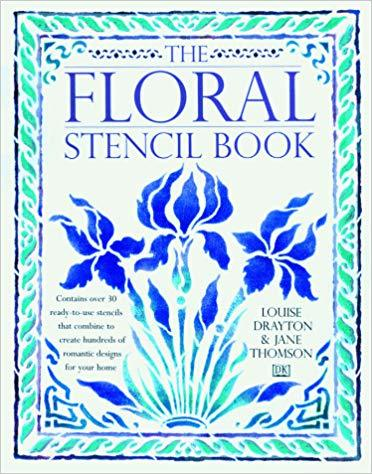 The Floral Stencil Book, : Louise Drayton, Jane Thomson: 9780789420800: Books