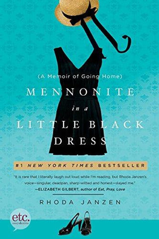 Mennonite in a Little Black Dress: A Memoir of Going Home: Rhoda Janzen: 9780805092257: Books