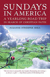 Sundays in America: A Yearlong Road Trip in Search of Christian Faith: Suzanne Strempek Shea: 9780807072257: Books