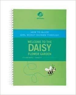 How to Guide Girl Scout Daisies through Welcome to the Daisy Flower Garden: Laura J. Tuchman, Jennifer Kalis: 9780884417101: Books