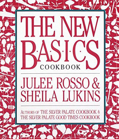 The New Basics Cookbook: Sheila Lukins, Julee Rosso: 0019628013415: Books