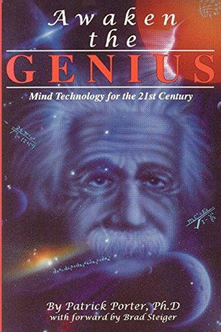 Awaken the Genius: Mind Technology for the 21st Century: Patrick Kelly Porter, Cynthia Joan Porter, Kline Dino: 9780963761187: Books
