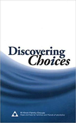 Discovering Choices: Our Recovery in Relationships: inc-al-anon-family-group-headquarters: 9780981501734: Books