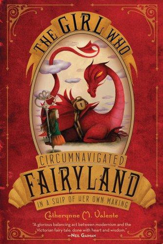 The Girl Who Circumnavigated Fairyland in a Ship of Her Own Making (9781250010193): Catherynne M. Valente, Ana Juan: Books