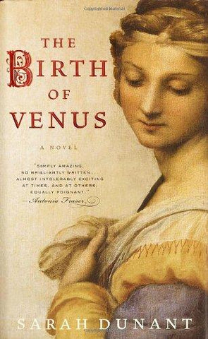The Birth of Venus: Sarah Dunant: 9781400060733: Books