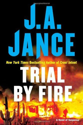 Trial by Fire: A Novel of Suspense: J.A. Jance: 9781416563808: Books