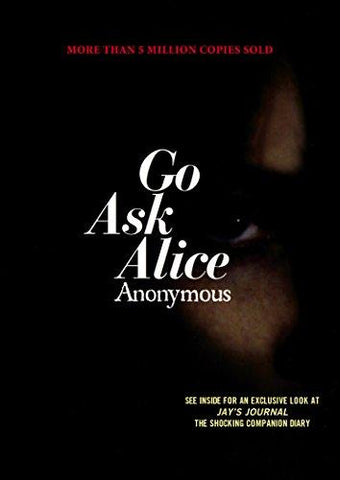 Go Ask Alice (Anonymous Diaries) (9781416914631): Anonymous: Books
