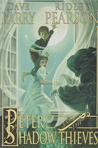 Peter and the Shadow Thieves (Peter and The Starcatchers): Dave Barry, Ridley Pearson, Greg Call: 9781423108559: Books