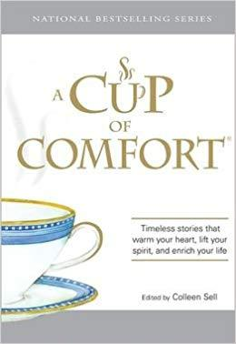 A Cup of Comfort: Timeless Stories That Warm Your Heart, Lift Your Spirit, and Enrich Your Life: Colleen Sell: 9781435129801: Books