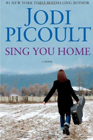Sing You Home: A Novel (9781439102725): Jodi Picoult: Books
