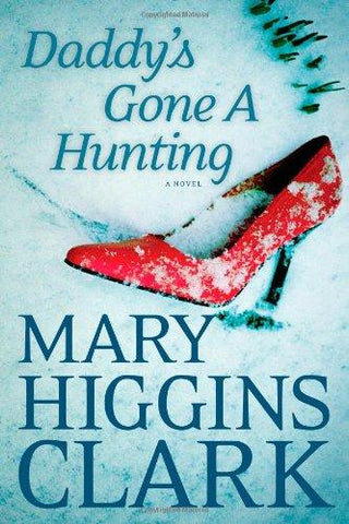 Daddy's Gone A Hunting: Mary Higgins Clark: 9781451668940: Books