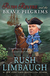Rush Revere and the Brave Pilgrims: Time-Travel Adventures with Exceptional Americans (1): Rush Limbaugh: 9781476755861: Books