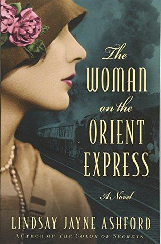 The Woman on the Orient Express (9781503938120): Lindsay Jayne Ashford: Books