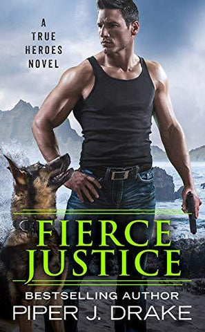 Fierce Justice (True Heroes): Piper J. Drake: 9781538759578: Books