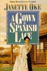 A Gown of Spanish Lace (Women of the West #11) (9781556616839): Janette Oke: Books
