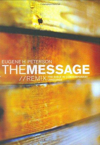 The Message//REMIX: The Bible in Contemporary Language: Eugene H. Peterson: 9781576834343: Books