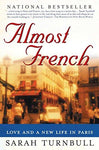 Almost French: Love and a New Life in Paris: Sarah Turnbull: 6781182400829: Books