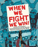 When We Fight, We Win: Twenty-First-Century Social Movements and the Activists That Are Transforming Our World: Greg Jobin-Leeds, AgitArte: 9781620970935: Books