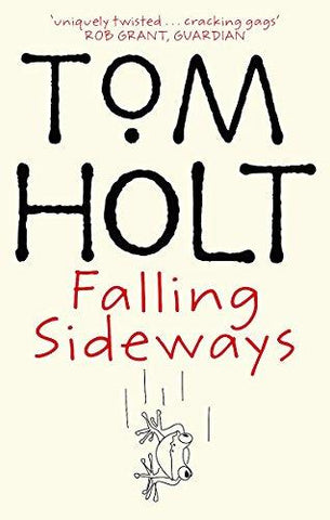 Falling Sideways (9781841491103): Tom Holt: Books