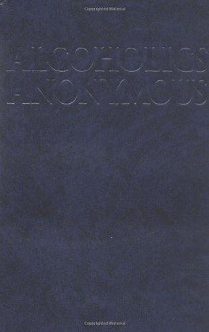 Alcoholics Anonymous: The Big Book: Anonymous: 8601416797946: Books
