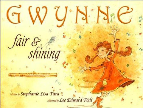 Gwynne, Fair & Shining (Gold Ink Award Winner): Stephanie Lisa Tara, Lee Edward Fodi: 9781933285627: Books