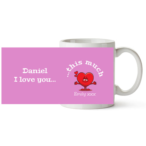 Love You This Much - Personalized Mug