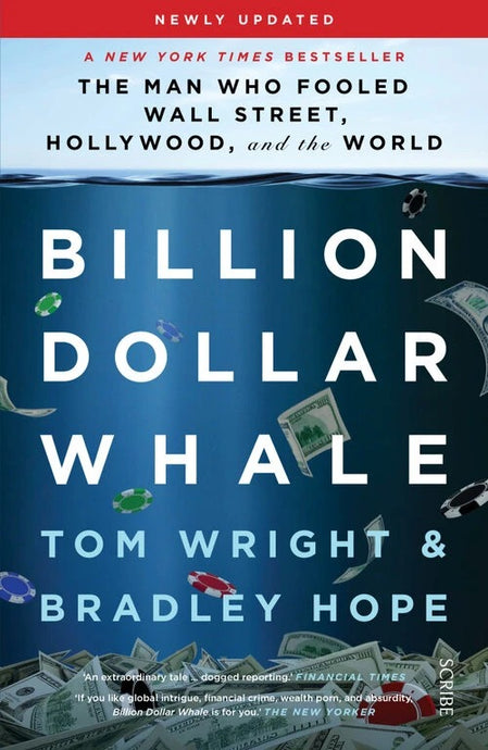BILLION DOLLAR WHALE - Tom Wright & Bradley Hope