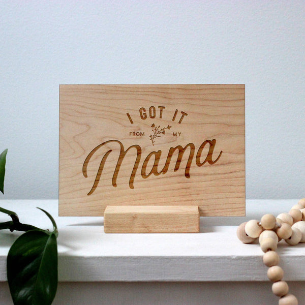 "Wooden ""Got It From My Mama"" Card"