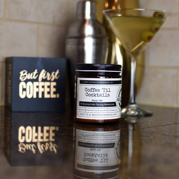 "Coffee 'Til Cocktails - Infused with ""An Appropriate Coping Mechanism"" Scent: Espresso Yo' Self (Coffee & Whipped Cream)"