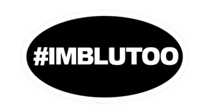 #IMBLUTOO Bumper Sticker