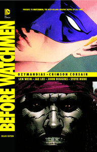 BEFORE WATCHMEN OZYMANDIAS CRIMSON CORSAIR DLX HC (MR)