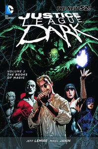 JUSTICE LEAGUE DARK TP VOL 02 BOOKS OF MAGIC (N52)