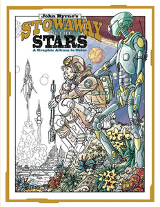 JOHN BYRNE STOWAWAY TO THE STARS GRAPHIC ALBUM TO COLOR TP
