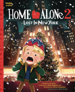 HOME ALONE 2 LOST IN NEW YORK POP CLASSIC ILLUS STORYBOOK (C