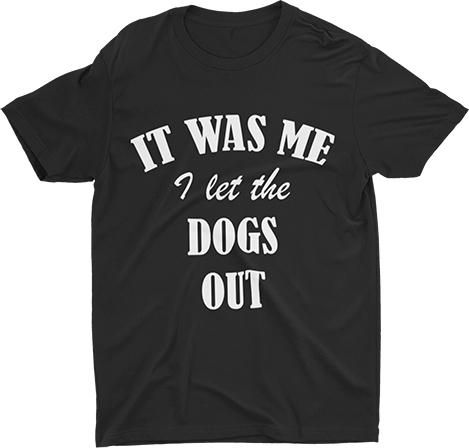 It Was Me I Let The Dogs Out Unisex T-Shirts - for the humans - SmarchPawz#