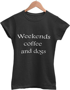 Weekends Coffee and Dogs Women T-shirt - for the humans - SmarchPawz#