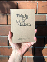 "Laden Sie das Bild in den Galerie-Viewer, Clarissa Schwarz – Pocket Guide ""This is my Saint Gallen"""