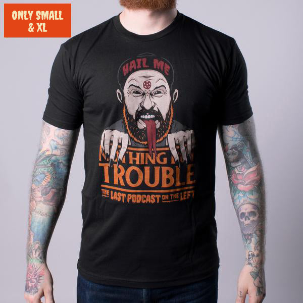 Nothing But Trouble Men's Tee