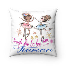 Load image into Gallery viewer, Spun Polyester Square Pillow - She Is Fierce