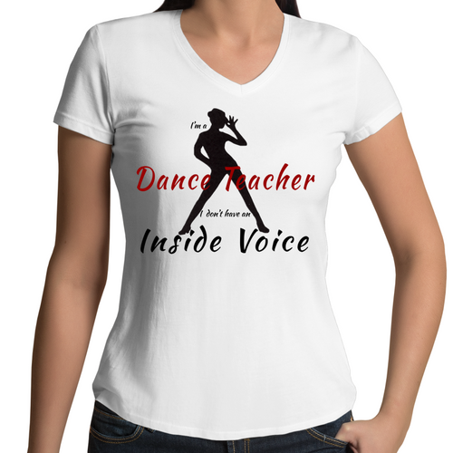 Womens V-Neck T-Shirt - I'm A Dance Teacher