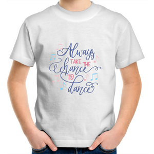 Kids Youth Crew T-Shirt - Always Take The Chance to Dance