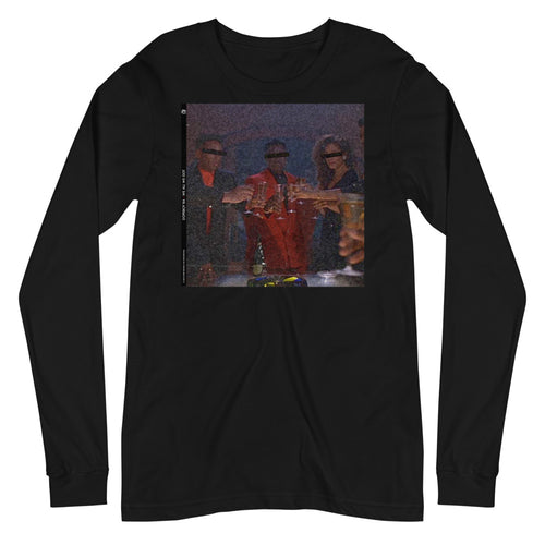 We All We Got Long Sleeve Shirt